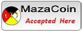 MazaCoin accepted here.